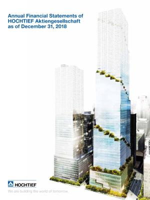 Download (PDF) -                          21.02.2019Annual Financial Statements of HOCHTIEF Aktiengesellschaft as of December 31, 2018Annual Financial Statements of HOCHTIEF Aktiengesellschaft as of December 31, 2018                     - Dateigrösse : 0.49 MByte
